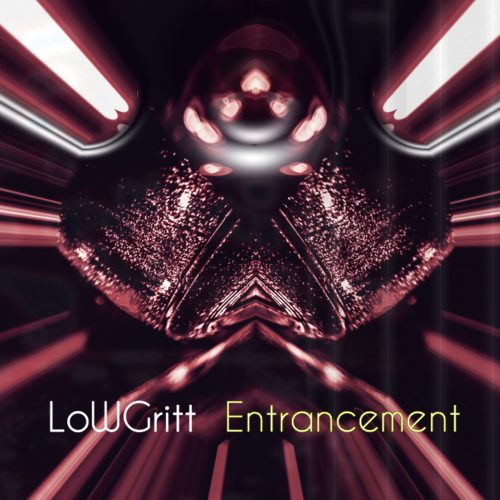 Artwork for the Entrancement EP by Lowgritt