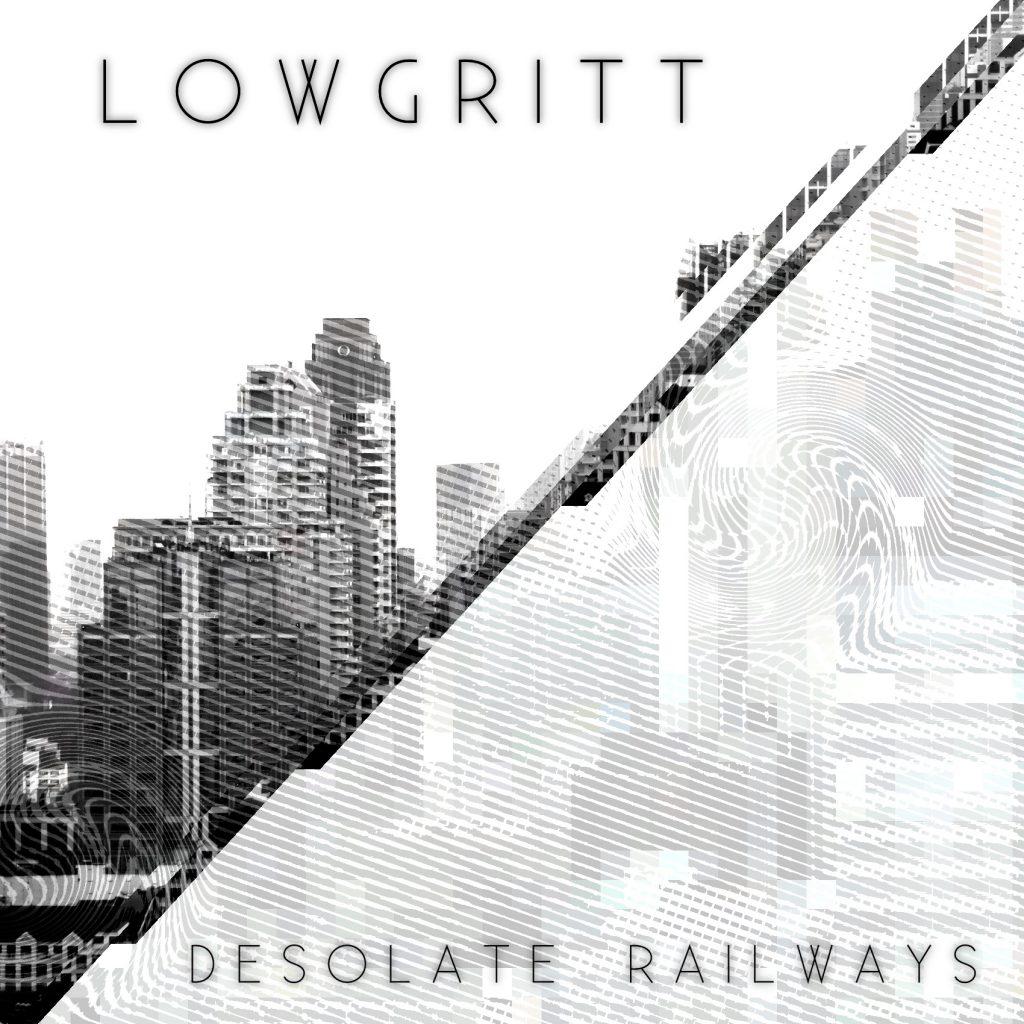 Artwork for the single 'Desolate Railways' by Lowgritt