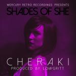 Artwork for the Shades Of She LP. The full length album from Cheraki & Lowgritt