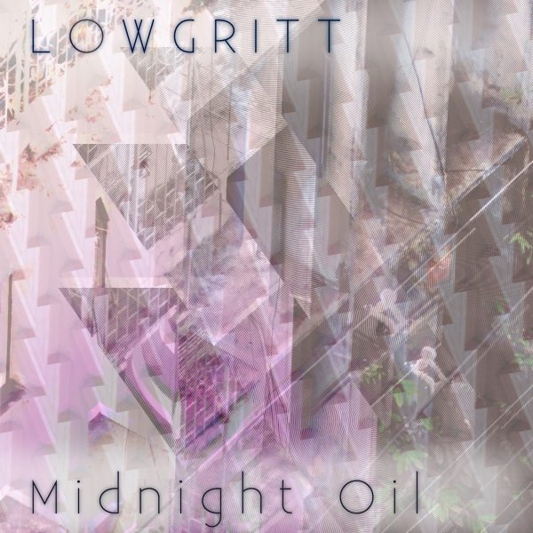 Artwork for the single 'Midnight Oil' by Lowgritt